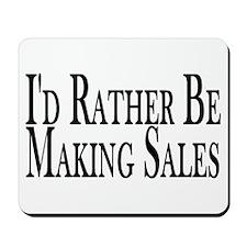 Rather Make Sales Mousepad