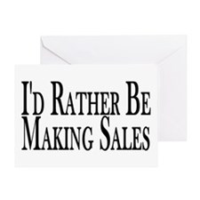 Rather Make Sales Greeting Card