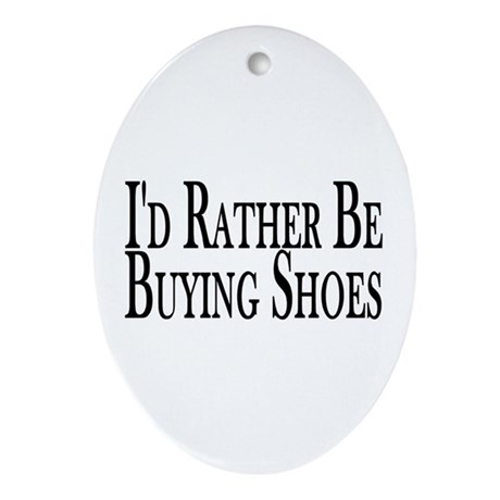Rather Buy Shoes Oval Ornament
