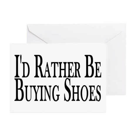 Rather Buy Shoes Greeting Cards (Pk of 10)