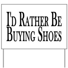 Rather Buy Shoes Yard Sign