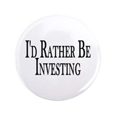 "Rather Be Investing 3.5"" Button"