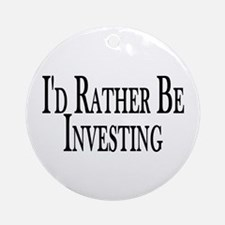 Rather Be Investing Ornament (Round)