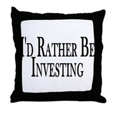 Rather Be Investing Throw Pillow
