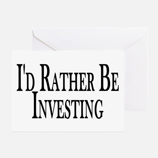 Rather Be Investing Greeting Card