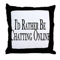 Rather Be Chatting Online Throw Pillow