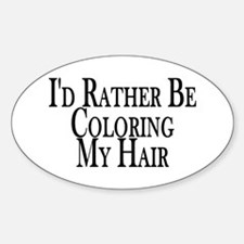 Rather Color My Hair Oval Decal