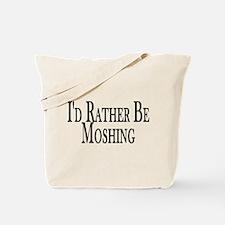 Rather Be Moshing Tote Bag