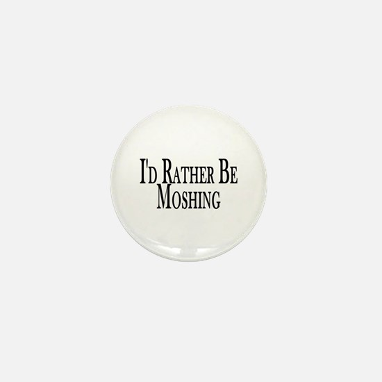 Rather Be Moshing Mini Button