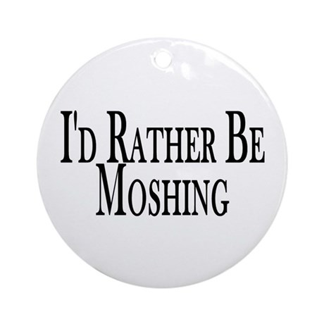 Rather Be Moshing Ornament (Round)