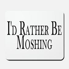 Rather Be Moshing Mousepad