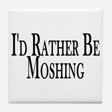 Rather Be Moshing Tile Coaster
