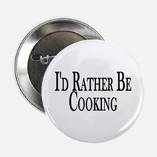 "Rather Be Cooking 2.25"" Button"