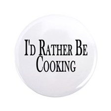 """Rather Be Cooking 3.5"""" Button (100 pack)"""