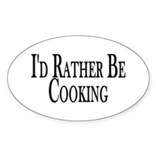 Rather Be Cooking Oval Decal