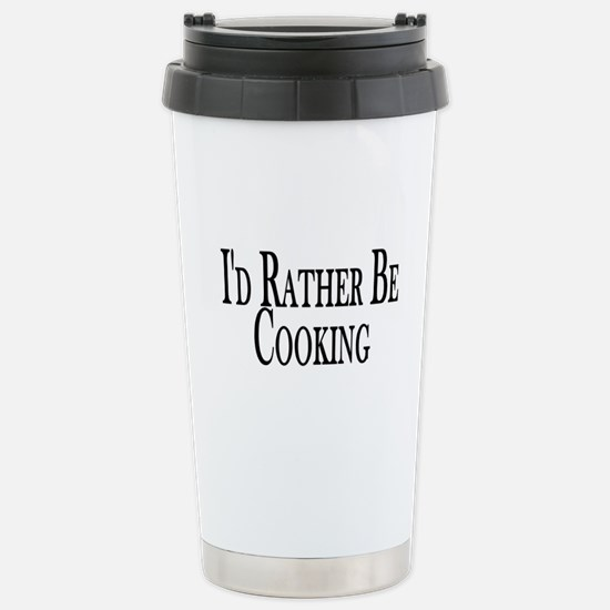 Rather Be Cooking Stainless Steel Travel Mug