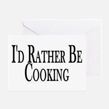 Rather Be Cooking Greeting Card