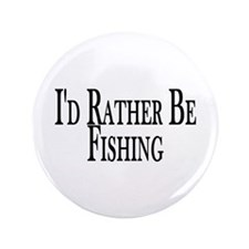 """Rather Be Fishing 3.5"""" Button"""