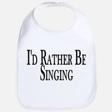 Rather Be Singing Bib