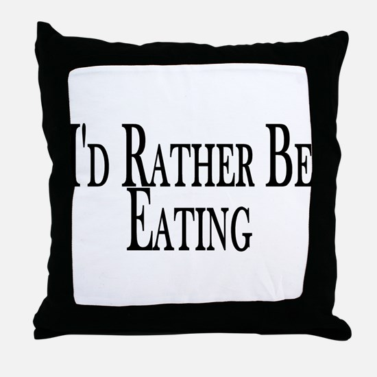 Rather Be Eating Throw Pillow