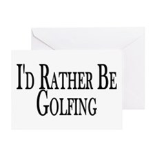 Rather Be Golfing Greeting Card