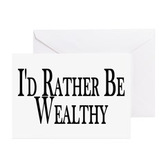 Rather Be Wealthy Greeting Cards (Pk of 10)