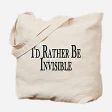 Rather Be Invisible Tote Bag