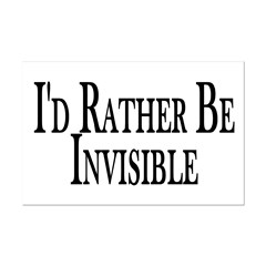 Rather Be Invisible Posters