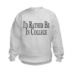 Rather Be In College Sweatshirt