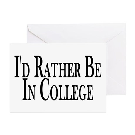 Rather Be In College Greeting Cards (Pk of 10)
