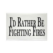 Rather Fight Fires Rectangle Magnet