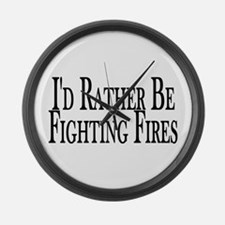 Rather Fight Fires Large Wall Clock