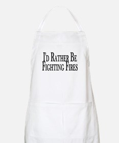 Rather Fight Fires BBQ Apron