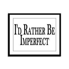 Rather Be Imperfect Framed Panel Print