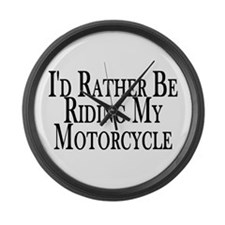 Rather Ride My Motorcycle Large Wall Clock