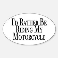 Rather Ride My Motorcycle Oval Decal