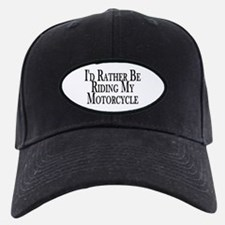 Rather Ride My Motorcycle Baseball Hat