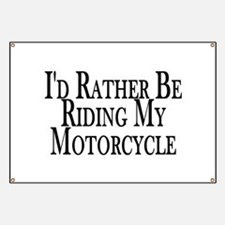 Rather Ride My Motorcycle Banner