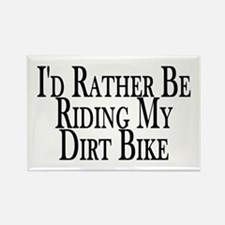 Rather Ride My Dirt Bike Rectangle Magnet