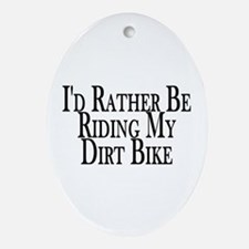 Rather Ride My Dirt Bike Oval Ornament