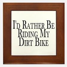 Rather Ride My Dirt Bike Framed Tile