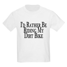 Rather Ride My Dirt Bike T-Shirt