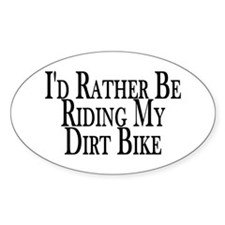 Rather Ride My Dirt Bike Oval Decal