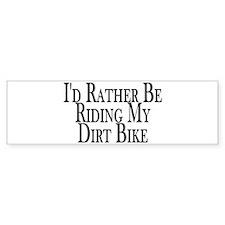 Rather Ride My Dirt Bike Bumper Car Sticker