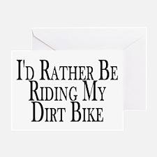 Rather Ride My Dirt Bike Greeting Card