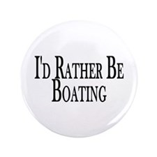 "Rather Be Boating 3.5"" Button"