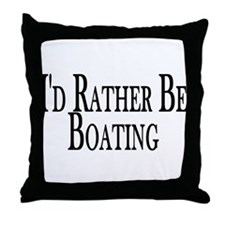 Rather Be Boating Throw Pillow