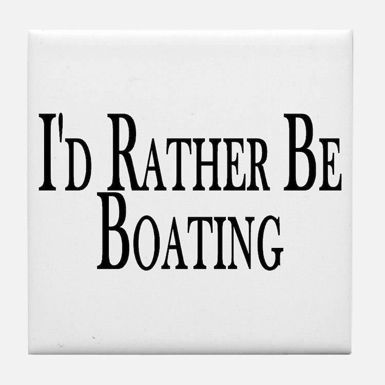 Rather Be Boating Tile Coaster