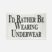 Rather Be Wearing Underwear Rectangle Magnet