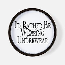 Rather Be Wearing Underwear Wall Clock